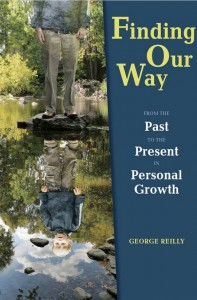 Finding Our Way: From the Past to the Present in Personal Growth by George Reilly