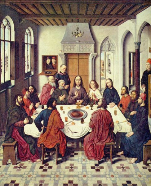 The Last Supper by Dieric Bouts. c 1465, Public domain image.